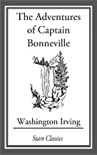 The Adventures of Captain Bonneville (National Geographic Adventure Classics) (English Edition)