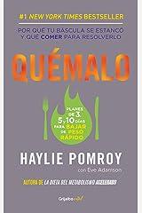 Quémalo: Por qué tu báscula se estancó y qué comer para resolverlo (Spanish Edition) Formato Kindle