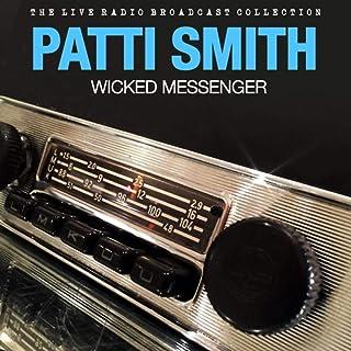 Patti Smith - Wicked Messenger (Live)