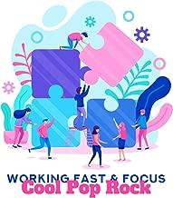 Working Fast & Focus: Cool Pop Rock, Motivational & Upbeat Instrumental Work Music, Positive Energetic Moods