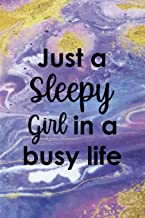 Just A Sleepy Girl In A Busy Life: Sleepy People Notebook Journal Composition Blank Lined Diary Notepad 120 Pages Paperback Colors