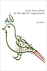 In the Name of God, the Merciful, the Compassionate Kindle Edition