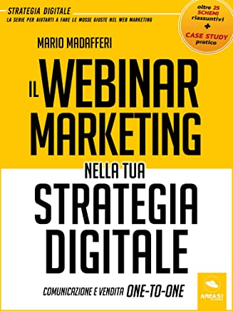 Il Webinar Marketing nella tua strategia digitale: Comunicazione e vendita One-To-One