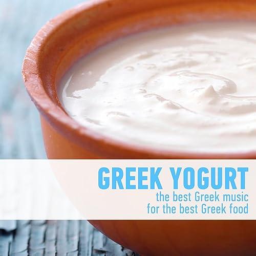 Greek Yogurt - The Best Greek Music for the Best Greek Food