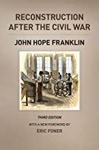 Reconstruction after the Civil War, Third Edition (The Chicago History of American Civilization)