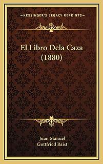 El Libro Dela Caza (1880)