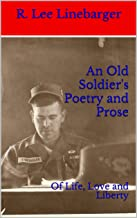 An Old Soldier's Poetry and Prose: Of Life, Love and Liberty