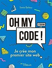 Livres Oh my code !: Je crée mon premier site web (Eyrolles) PDF
