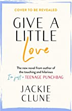 Give a Little Love: The latest novel from the author of I'm Just a Teenage Punchbag