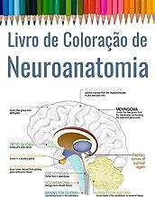 Livro de Coloração de Neuroanatomia: Neurociências para Colorir - Presente para Médico