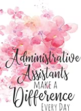 Administrative Assistants Make a Difference Every Day: A Notebook for Women