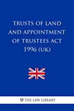 Trusts of Land and Appointment of Trustees Act 1996