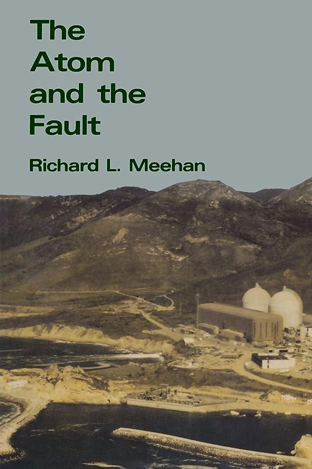 鼓舞するかき混ぜる型The Atom and the Fault: Experts, Earthquakes, and Nuclear Power (The MIT Press)