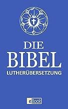 Die Bibel: Vollständige Deutsche Gesamtausgabe (illustriert) (German Edition)