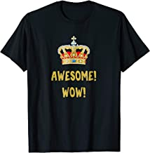 King George - Awesome Wow - Founding Father Hamilton T-Shirt