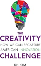 The Creativity Challenge: How We Can Recapture American Innovation