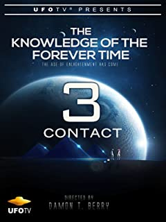 The Knowledge of the Forever Time 3 - Contact
