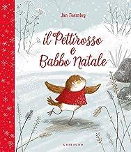 Scaricare Libri Il pettirosso e Babbo Natale. Ediz. a colori PDF