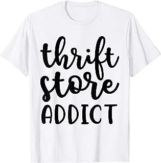 Thrift Store Addict Junkin Picker Garage Sale Funny Tshirt