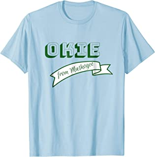 Okie from Muskogee T-shirt