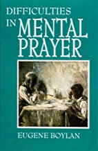 Best difficulties in mental prayer Reviews