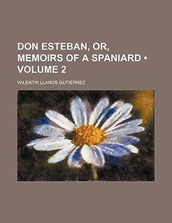 Don Esteban, Or, Memoirs of a Spaniard (Volume 2)