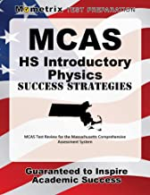 MCAS HS Introductory Physics Success Strategies Study Guide: MCAS Test Review for the Massachusetts Comprehensive Assessment System
