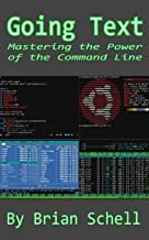Going Text: Mastering the Power of the Command Line