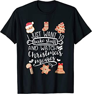 I Just Want to Bake Stuff and Watch Christmas Movies Tees 3