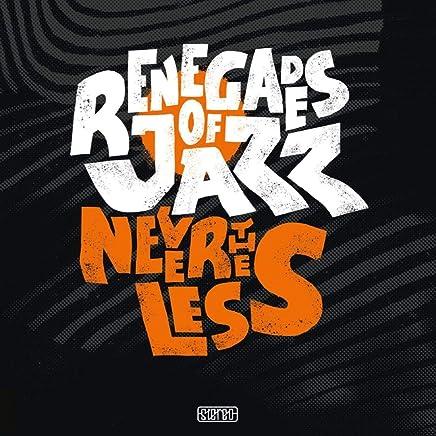 RENEGADES OF JAZZ - Nevertheless (2019) LEAK ALBUM