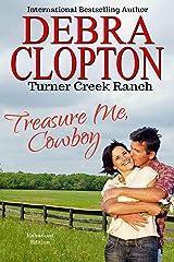TREASURE ME, COWBOY (Turner Creek Ranch Book 1) Kindle Edition