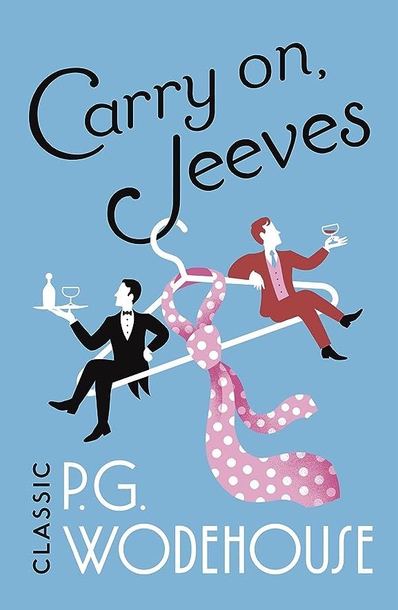 盲信ドリル解凍する、雪解け、霜解けCarry On, Jeeves: (Jeeves & Wooster) (Jeeves & Wooster Series Book 3) (English Edition)