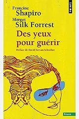 Des Yeux Pour Gu'rir. Emdr: La Th'rapie Pour Surmonter L'Angoisse, Le Stress Et Les Traumatismes Pocket Book