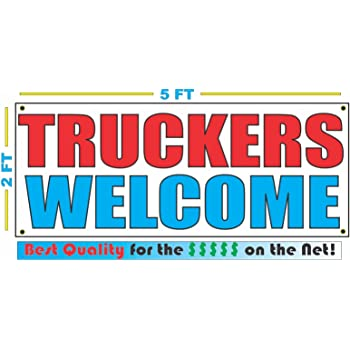 TRUCKERS WELCOME Banner Sign NEW
