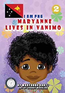 Maryanne Lives In Vanimo: I Am PNG