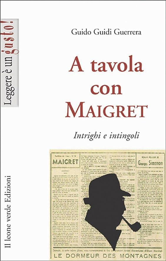 タウポ湖海軍遺棄されたA tavola con Maigret, intrigi e intingoli (Leggere è un gusto) (Italian Edition)
