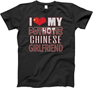 Funny I Love My Psychotic Chinese Girlfriend Heritage Native imigrant T-Shirt