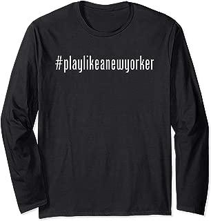 Play Like as New Yorker NY Hockey Team playlikeanewyorker Long Sleeve T-Shirt
