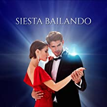 Siesta Bailando: Total Relax, Hot Rhythms, Salsa, Timba, Latin Jazz, Best Songs for Party, Endless Nightlife