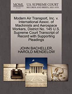 Modern Air Transport, Inc. V. International Assoc. of Machinists and Aerospace Workers, District No. 145 U.S. Supreme Court Transcript of Record with Supporting Pleadings