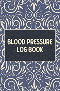 Blood Pressure Log Book: Blood Pressure Log Book to Record and Monitor Blood Pressure - 1 Week per Page - For 2 Years
