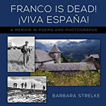 Franco Is Dead! Viva España!: A Memoir in Poems and Photographs