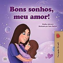 Sweet Dreams, My Love (Portuguese Children's Book for Kids -Brazil): Brazilian Portuguese (Portuguese Bedtime Collection – Brazil) (Portuguese Edition) PDF