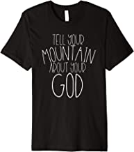 Tell Your Mountain About Your God Shirt Faith Moves Jesus