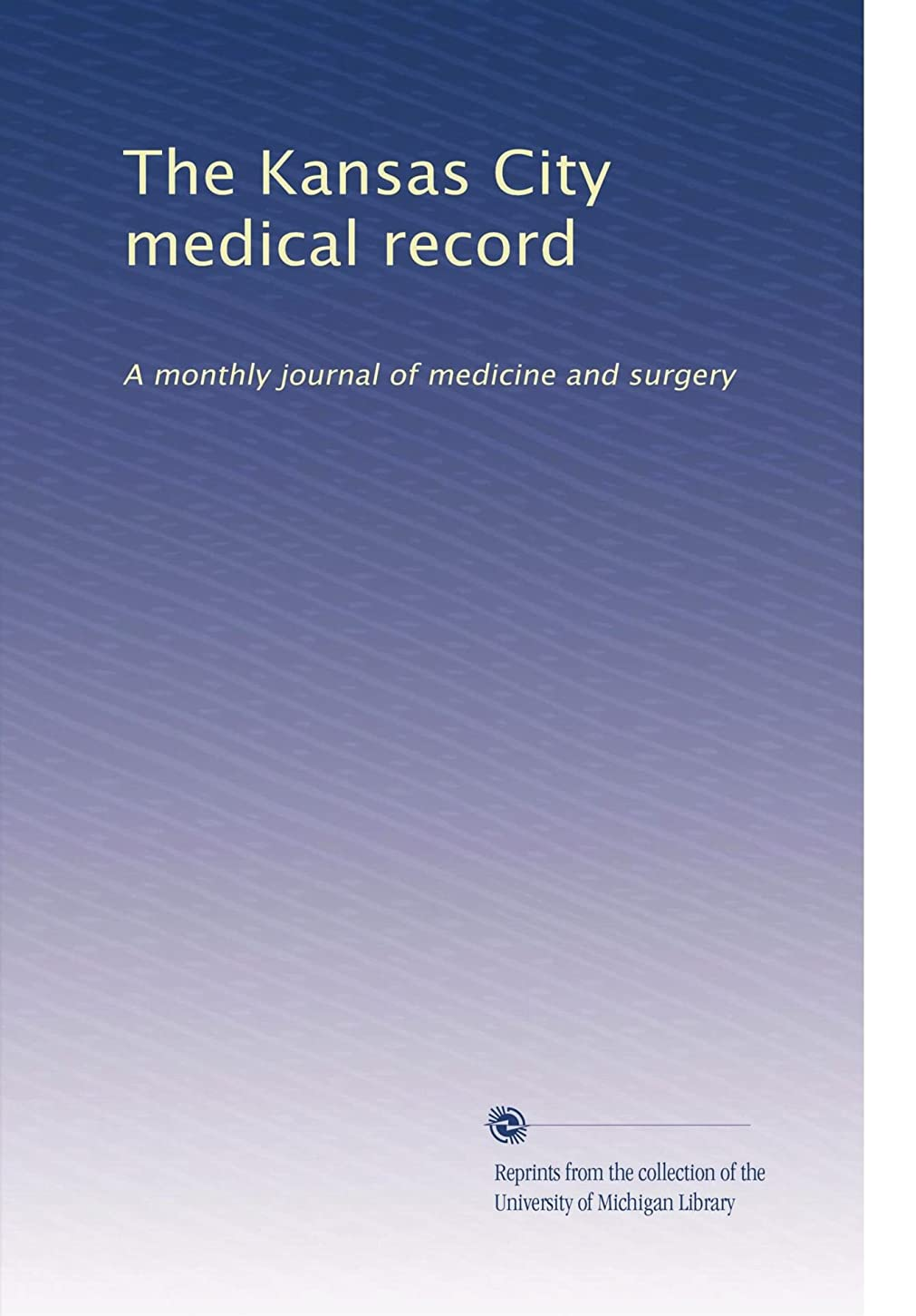 組み合わせ緩む先見の明The Kansas City medical record (Vol.3)