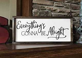 Farmhouse Sign 25x11 inches Everythings Gonna Be Alright