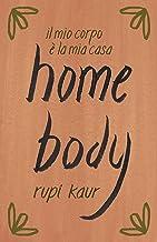 Home body. Il mio corpo è la mia casa