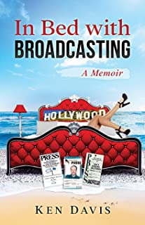 In Bed with Broadcasting: A Memoir