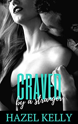 Craved by a Stranger (Craved Series #1)