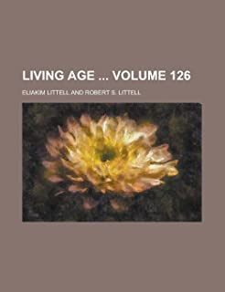 Living Age Volume 126